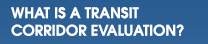 What Is A Transit Corridor Evaluation?